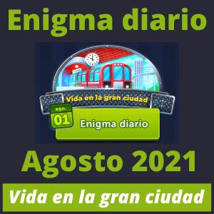 Enigma diario Vida en la gran ciudad Agosto 2021